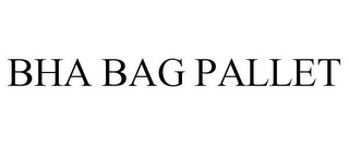 mark for BHA BAG PALLET, trademark #85714427