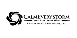 mark for CALMEVERYSTORM LEARN HOW. KNOW WHEN. CRISIS CONSULTANT GROUP, LLC., trademark #85714558