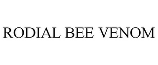 mark for RODIAL BEE VENOM, trademark #85714670