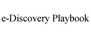 mark for E-DISCOVERY PLAYBOOK, trademark #85714700