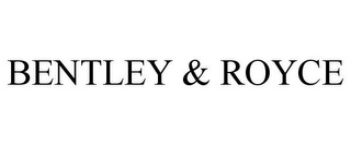 mark for BENTLEY & ROYCE, trademark #85714732
