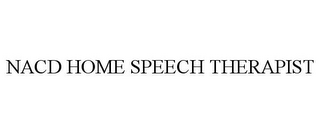 mark for NACD HOME SPEECH THERAPIST, trademark #85715258