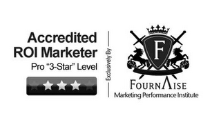"mark for ACCREDITED ROI MARKETER PRO ""3-STAR"" LEVEL EXCLUSIVELY BY F FOURNAISE MARKETING PERFORMANCE INSTITUTE, trademark #85715511"
