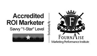 "mark for ACCREDITED ROI MARKETER SAVVY ""1-STAR"" LEVEL EXCLUSIVELY BY F FOURNAISE MARKETING PERFORMANCE INSTITUTE, trademark #85715514"