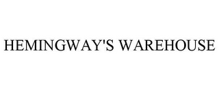 mark for HEMINGWAY'S WAREHOUSE, trademark #85715537