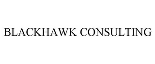 mark for BLACKHAWK CONSULTING, trademark #85715541