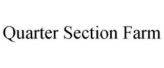 mark for QUARTER SECTION FARM, trademark #85715646