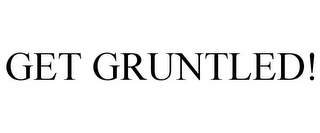 mark for GET GRUNTLED!, trademark #85715715