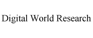 mark for DIGITAL WORLD RESEARCH, trademark #85716008