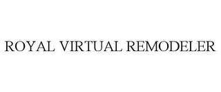 mark for ROYAL VIRTUAL REMODELER, trademark #85716353