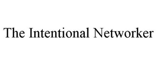 mark for THE INTENTIONAL NETWORKER, trademark #85716375