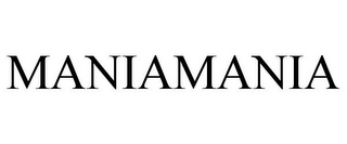 mark for MANIAMANIA, trademark #85716436
