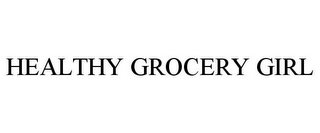 mark for HEALTHY GROCERY GIRL, trademark #85716480