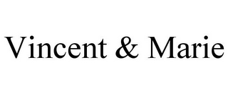 mark for VINCENT & MARIE, trademark #85716498