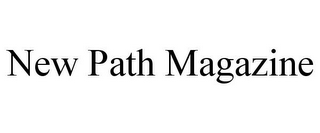 mark for NEW PATH MAGAZINE, trademark #85716576