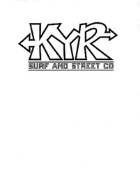 mark for KYR SURF AND STREET CO, trademark #85716979