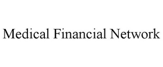 mark for MEDICAL FINANCIAL NETWORK, trademark #85717114
