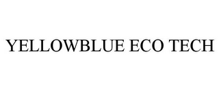 mark for YELLOWBLUE ECO TECH, trademark #85717228
