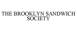 mark for THE BROOKLYN SANDWICH SOCIETY, trademark #85717310