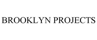 mark for BROOKLYN PROJECTS, trademark #85717889