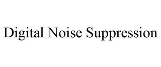mark for DIGITAL NOISE SUPPRESSION, trademark #85717980