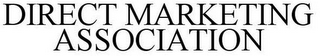 mark for DIRECT MARKETING ASSOCIATION, trademark #85718082