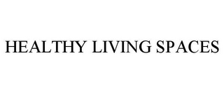 mark for HEALTHY LIVING SPACES, trademark #85718162