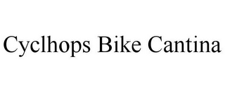 mark for CYCLHOPS BIKE CANTINA, trademark #85718257
