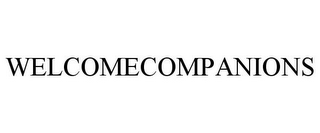 mark for WELCOMECOMPANIONS, trademark #85718521