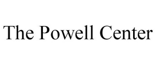 mark for THE POWELL CENTER, trademark #85718602
