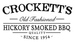 mark for CROCKETT'S OLD FASHIONED HICKORY SMOKED BBQ QUALITY - SINCE 1934 -, trademark #85718647