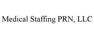 mark for MEDICAL STAFFING PRN, LLC, trademark #85718700