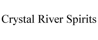 mark for CRYSTAL RIVER SPIRITS, trademark #85718999