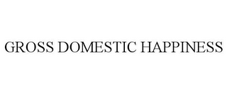 mark for GROSS DOMESTIC HAPPINESS, trademark #85719311