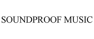 mark for SOUNDPROOF MUSIC, trademark #85719372