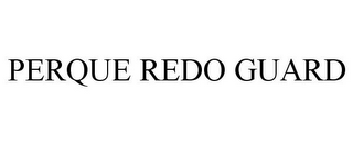 mark for PERQUE REDO GUARD, trademark #85719508