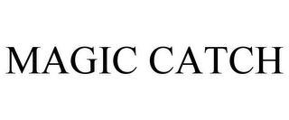 mark for MAGIC CATCH, trademark #85719542