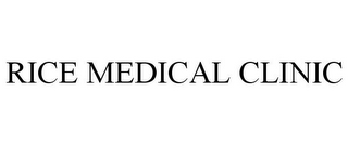 mark for RICE MEDICAL CLINIC, trademark #85719767