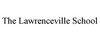 mark for THE LAWRENCEVILLE SCHOOL, trademark #85719806