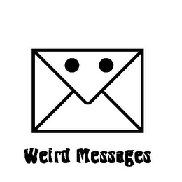 mark for WEIRD MESSAGES, trademark #85719839