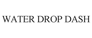 mark for WATER DROP DASH, trademark #85719860