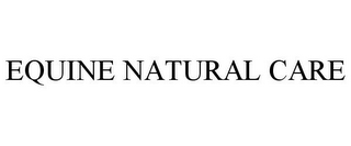 mark for EQUINE NATURAL CARE, trademark #85719875