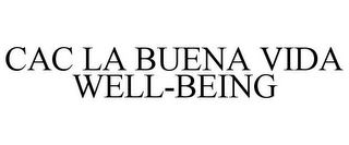 mark for CAC LA BUENA VIDA WELL-BEING, trademark #85719940