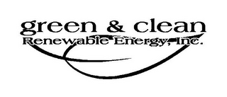 mark for GREEN & CLEAN RENEWABLE ENERGY, INC., trademark #85719941