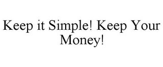 mark for KEEP IT SIMPLE! KEEP YOUR MONEY!, trademark #85720124
