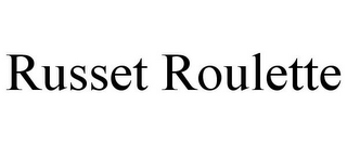 mark for RUSSET ROULETTE, trademark #85720312