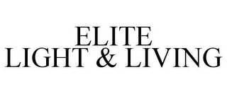 mark for ELITE LIGHT & LIVING, trademark #85720436