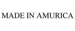 mark for MADE IN AMURICA, trademark #85720475