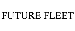 mark for FUTURE FLEET, trademark #85720914
