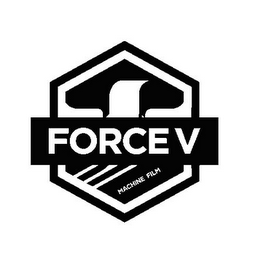 mark for FORCE V MACHINE FILM, trademark #85721044